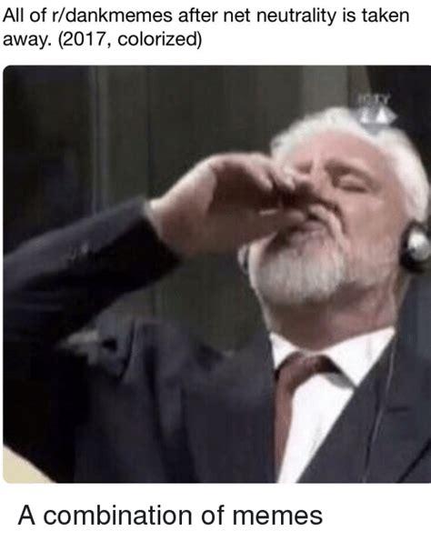 lemon dankmemes meme of 2017 but better meme all of rdankmemes after net neutrality is taken away 2017 colorized meme on me me