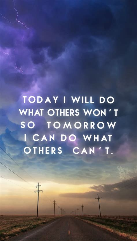 wallpaper iphone 6 inspirational quot today i will do what others won t so tomorrow i can do