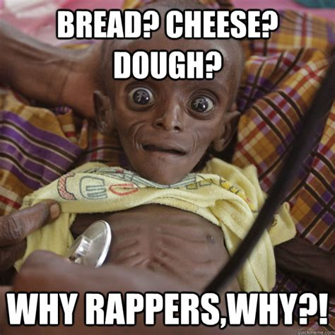 African Boy Meme - bread cheese dough why rappers why hungry african