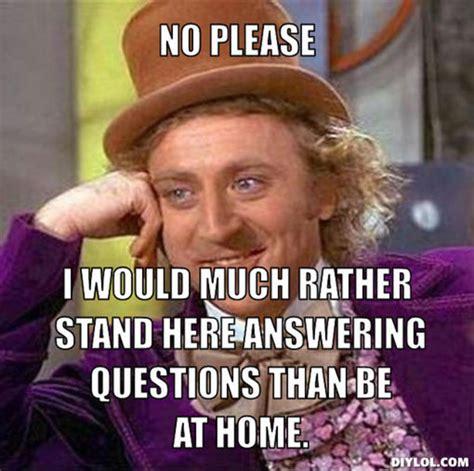 Meme Questions - no questions please meme questions free download funny