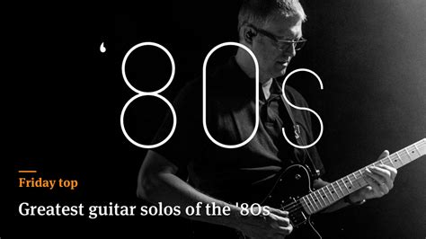 learn great guitar solos friday top 25 greatest guitar solos of the 80s