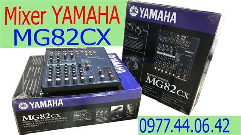 Baru Mixer Yamaha Mg82cx mixer yamaha mg82cx 苣蘯ウng c蘯 p cho 苟 236 nh gi 193 c盻ーc r蘯コ