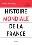 histoire mondiale de la france broch 233 patrick boucheron nicolas delalande florian mazel