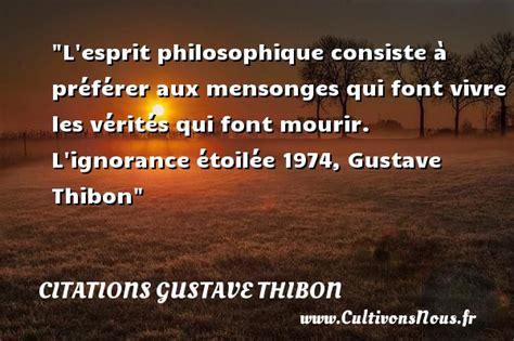 libro vivre une vie philosophique l esprit philosophique consiste 224 citations gustave thibon cultivons nous