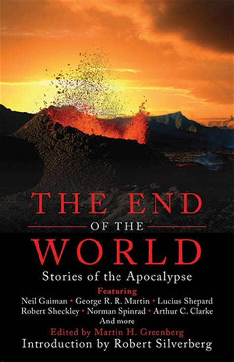 where my ends and the world begins books the end of the world stories of the apocalypse by martin