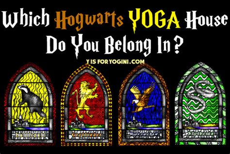 which hogwarts house are you which hogwarts yoga house do you belong in y is for yogini
