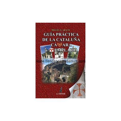 libro catarsis catara gu 237 a pr 225 ctica de la catalu 241 a c 225 tara y templaria tienda nostradamus