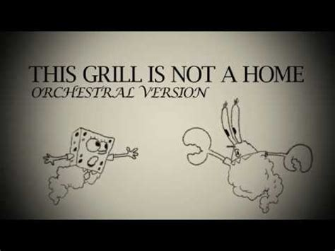 this grill is not a home orchestral mix spongebob