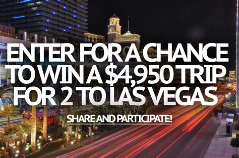 sweepstakes enter for a chance to win a trip for 2 to las vegas worth 4 950 - Win A Trip Sweepstakes