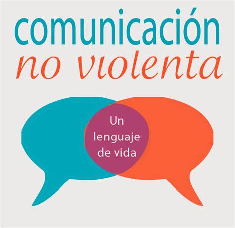 comunicacion no violenta un comunicaci 243 n no violenta un lenguaje de vida ser madrastra