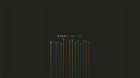 wallpaper stay positive quotes hd typography  popular