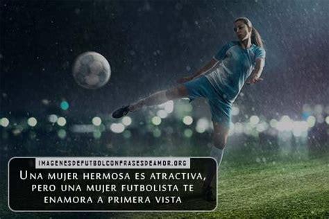 imagenes motivadoras sobre el futbol imagenes de mujeres que les gusta el futbol