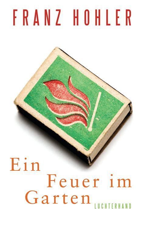 franz hohler ein feuer im garten luchterhand - Ein Feuer Im Garten
