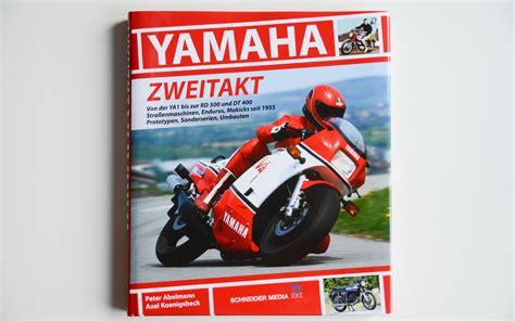 Yamaha Zweitakt Motorrad by Buchtipp Yamaha Zweitakt Von Der Ya 1 Bis Zur Rd 500