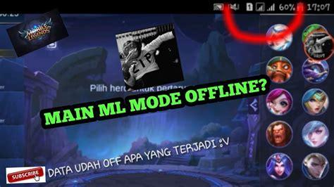 mobile legend offline cara bermain mobile legends offline 2018