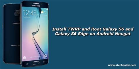 how to install galaxy s6 themes on galaxy s4 s5 and note how to install twrp and root galaxy s6 and galaxy s6 edge
