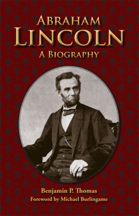 biography abraham lincoln book review of abraham lincoln a biography by benjamin