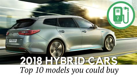 Best In Hybrids by 10 Best New In Hybrid Cars Worth Buying In 2018