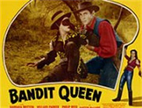 film bandit queen video the bandit queen 1950 movie