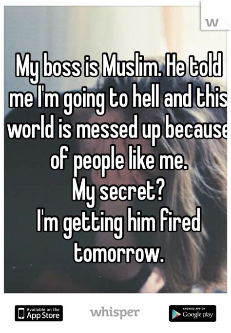 Tells He Messed Up The - my boss is muslim he told me i m going to hell and this