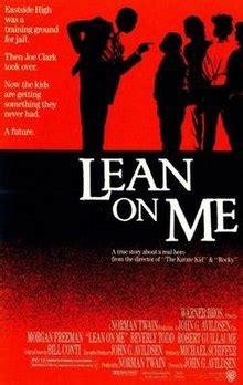 on me lean on me