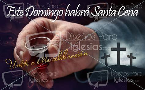 imagenes cristianas santa cena este domingo habr 225 santa cena dise 241 os para iglesias