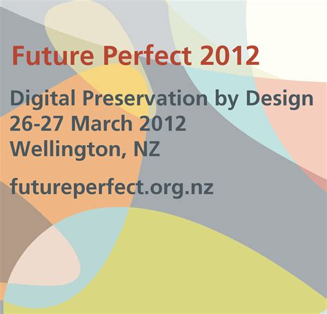 pattern future perfect future perfect 2012 digital preservation by design
