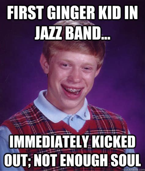 Band Kid Meme - ginger band kid