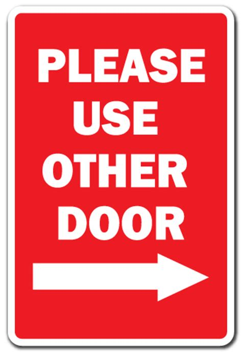 Use Other Door Sign by Use The Other Door With Right Arrow Novelty Sign
