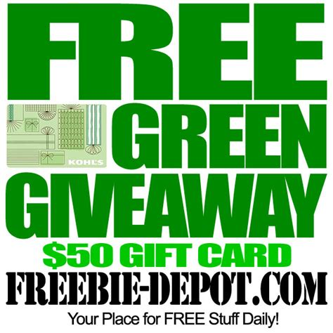 Green Giveaways - free green giveaway 50 kohl s gift card freebie depot