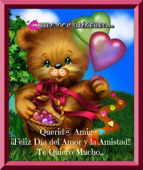 quiero imagenes de amor y amistad querid amig 161 161 feliz d 237 a del amor y la amistad te