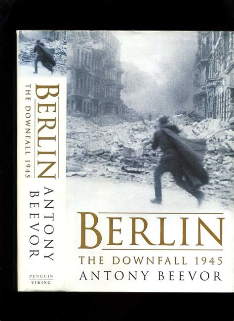 berlin the downfall 1945 0670886955 berlin the downfall 1945 by beevor antony 2002