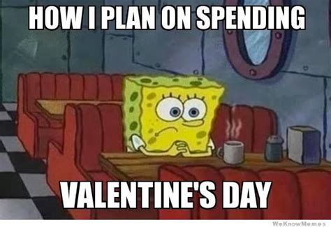 Alone On Valentines Day Meme - eat hard work hard five fun things to do alone