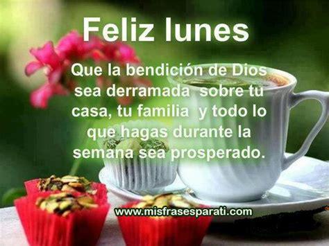 imagenes de feliz lunes dios los bendiga feliz lunes dios bendiga tu casa y tu familia frases de