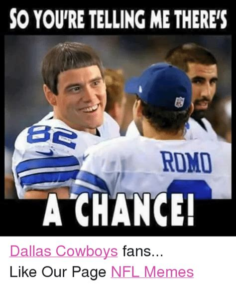 Nfl Memes Cowboys - so you re telling methereis ese romo a chance dallas