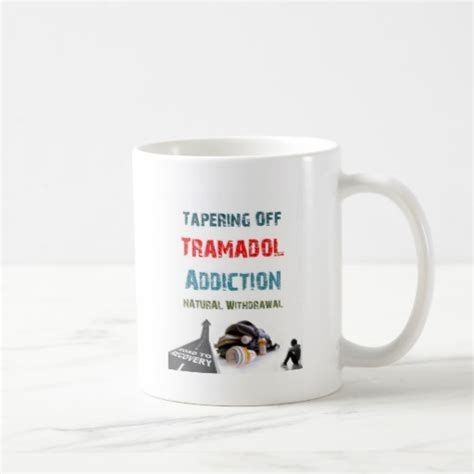 How To Detox From Tramadol At Home by Tramadol Addiction Coffee Mug Zazzle