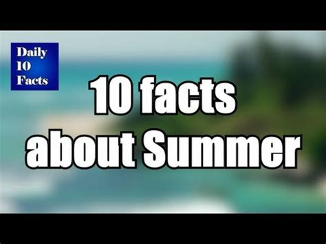 7 Facts On Summer by 10 Facts About Summer