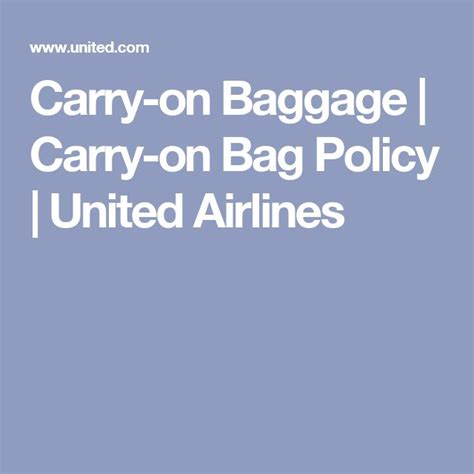 united luggage policy 17 best ideas about carry on baggage size on pinterest