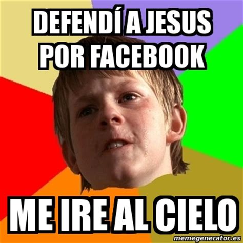 Meme Generator Jesus - meme chico malo defend 205 a jesus por facebook me ire al