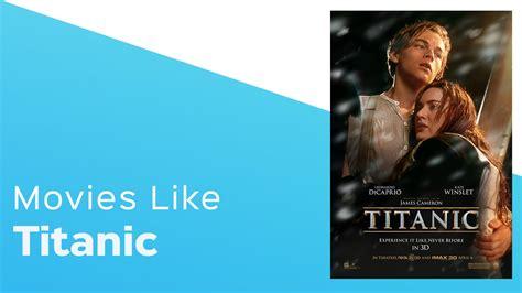 film like titanic 4 movies like titanic itcher playlist youtube