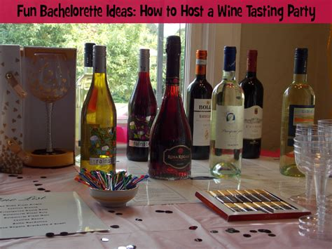 how to host a wine tasting party ideas wine folly fun bachelorette ideas how to host a wine tasting party