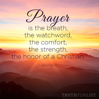 comforts of life prayer is the breath the honor of a christian truth for