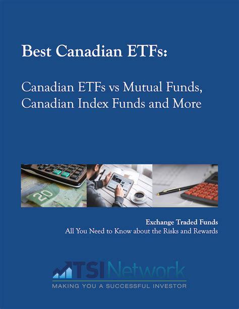 best etf best canadian etfs canadian etfs vs funds