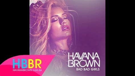 download mp3 songs of havana brown havana brown bad bad girls new song youtube