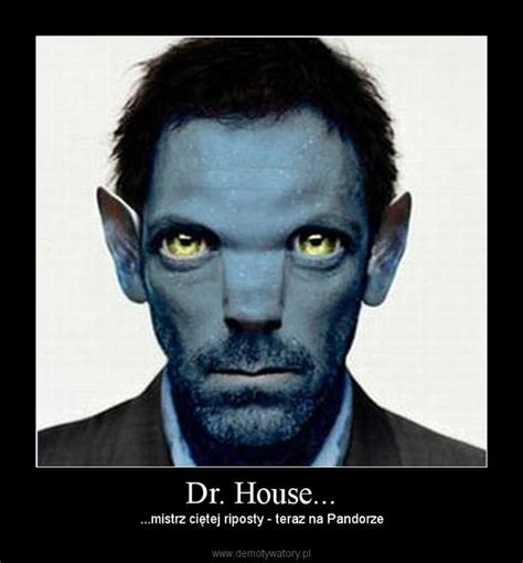 The House Dr Dr House Demotywatory Pl