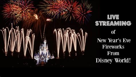 new years in disney world 2015 live of new year s fireworks from walt disney world