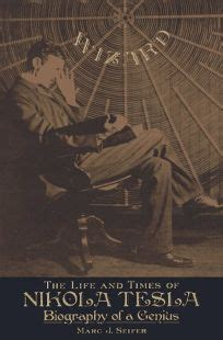 wizard the life and times of nikola tesla biography of a genius ebook nonfiction book review wizard the life and times of