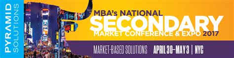 Mba Nt by Mba S National Secondary Market Conference And Expo