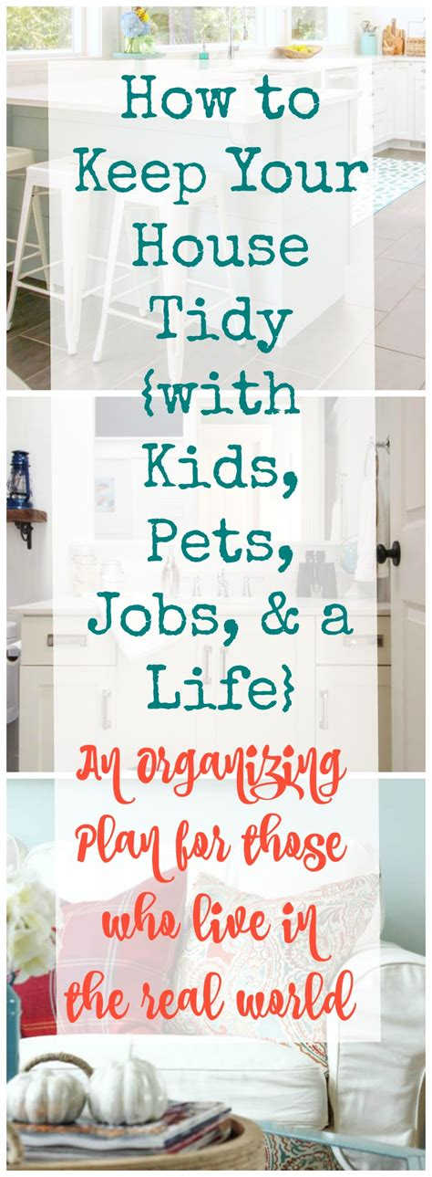 real world organizing how to keep your house tidy with