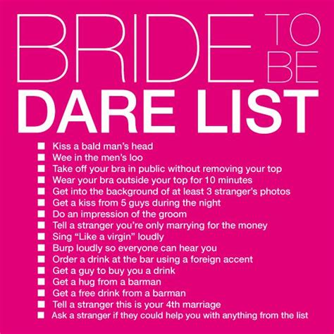 dares for 25 best ideas about bachelorette sayings on